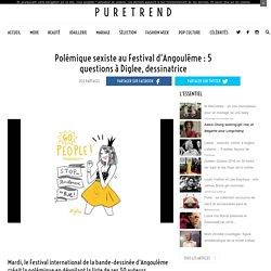 Polémique sexiste au Festival d'Angoulême : 5 questions à Diglee, dessinatrice