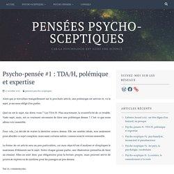 Psycho-pensée #1 : TDAH, polémique et expertise – Pensées psycho-sceptiques