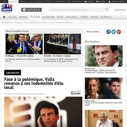 Face à la polémique, Valls renonce à ses indemnités d'élu local - Politique