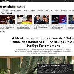 """A Menton, polémique autour de """"Notre Dame des innocents"""", une sculpture qui fustige l'avortement"""