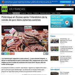 Polémique en Suisse après l'interdiction de la viande de porc dans certaines cantines