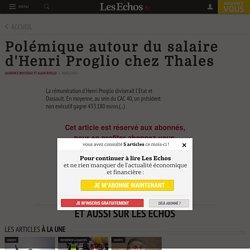 Polémique autour du salaire d'Henri Proglio chez Thales - Les Echos