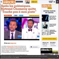 """Après les polémiques, Bertrand Chameroy quitte """"Touche pas à mon poste"""""""
