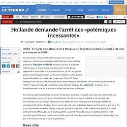 Hollande demande l'arrêt des «polémiques incessantes»