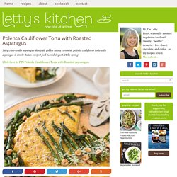 Polenta Cauliflower Torta with Roasted Asparagus - Letty's Kitchen