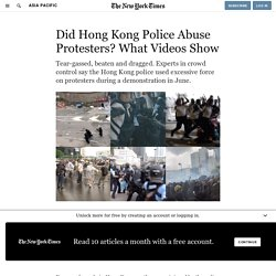 Did Hong Kong Police Abuse Protesters? What Videos Show