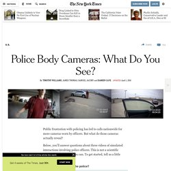 Police Body Cameras: What Do You See?