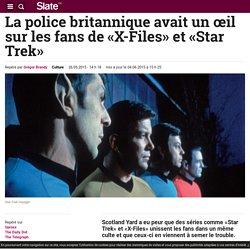 La police britannique avait un œil sur les fans de «X-Files» et «Star Trek»
