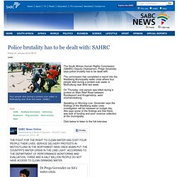 Police brutality has to be dealt with: SAHRC:Friday 24 January 2014