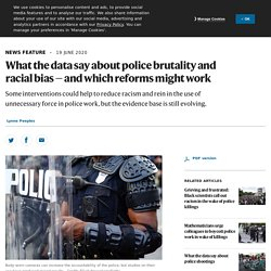 What the data say about police brutality and racial bias — and which reforms might work
