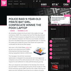 Police Raid 9-Year-Old Pirate Bay Girl, Confiscate Winnie The Pooh Laptop