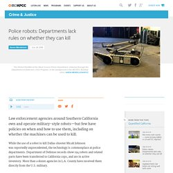 Audio: Police robots: Departments lack rules on whether they can kill