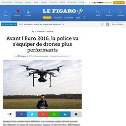 Avant l'Euro 2016, la police va s'équiper de drones plus performants