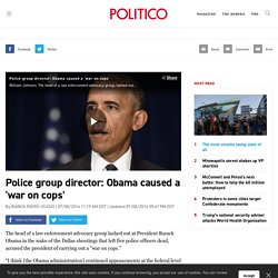 Police group director: Obama caused a 'war on cops'