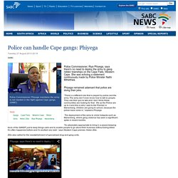Police can handle Cape gangs: Phiyega :Tuesday 27 August 2013