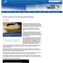 Police nab two for illegal gold trading:Friday 29 May 2015