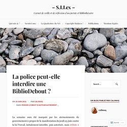 La police peut-elle interdire une BiblioDebout ? – – S.I.Lex –