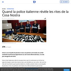 Quand la police italienne révèle les rites de la Cosa Nostra