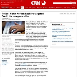 Police: North Korean hackers targeted South Korean game sites