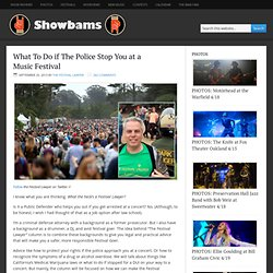 What To Do if The Police Stop You at a Music Festival – Showbams