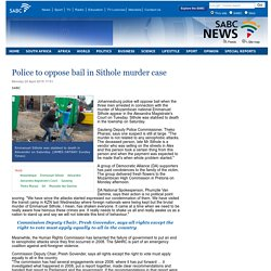Police to oppose bail in Sithole murder case:Monday 20 April 2015