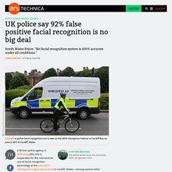 UK police say 92% false positive facial recognition is no big deal
