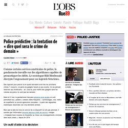 Police prédictive: la tentation de «dire quel sera le crime de demain»