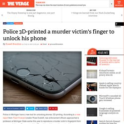 Police 3D-printed a murder victim's finger to unlock his phone