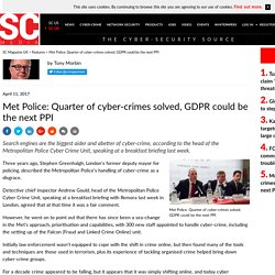 Met Police: Quarter of cyber-crimes solved, GDPR could be the next PPI