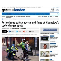 Police issue safety advice and fines at Hounslow's cycle danger spots