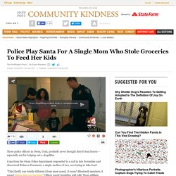 Police Play Santa For A Single Mom Who Stole Groceries To Feed Her Kids
