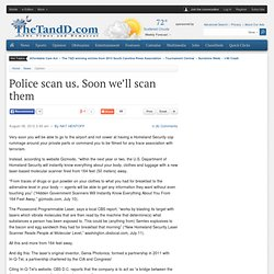 Police scan us. Soon we'll scan them