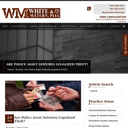 Are Police Asset Seizures Legalized Theft?