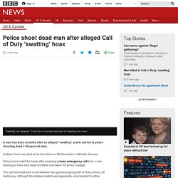 Police shoot dead man after alleged Call of Duty 'swatting' hoax