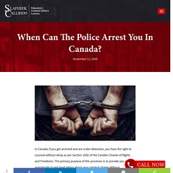 When Can The Police Arrest You In Canada?