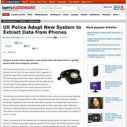 UK Police Adopt New System to Extract Data from Phones