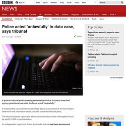 Police acted 'unlawfully' in data case, says tribunal