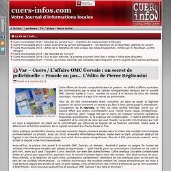 Var – Cuers / L'affaire OMC Gervais : un secret de polichinelle – Fraude ou pas… L'édito de Pierre Bégliomini