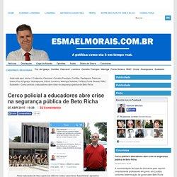 Cerco policial a educadores abre crise na segurança pública de Beto Richa