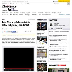 John Pike, le policier américain anti-indignés, star du web