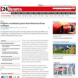 Vaud: Policier condamné pour harcèlement d'une collègue - News Vaud & Régions: Lausanne & Région