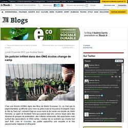 Un policier infiltré dans des ONG écolos change de camp - Eco(lo) - Blog LeMonde.fr
