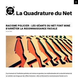 Racisme policier : les géants du Net font mine d'arrêter la reconnaissance faciale
