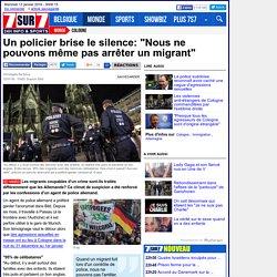 """Un policier brise le silence: """"Nous ne pouvons même pas arrêter un migrant"""""""