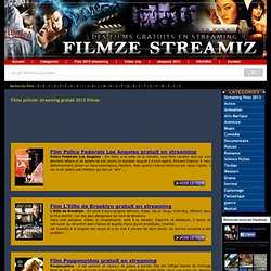 → Films policier streaming gratuit 2013 - filmze-streamiz