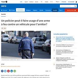 Un policier peut-il faire usage d'une arme à feu contre un véhicule pour l'arrêter?