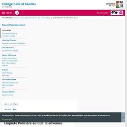 Collège Gabriel Seailles - Enquête Policière au CDI : Bienvenue