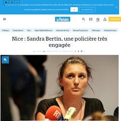 Nice : Sandra Bertin, une policière très engagée - le Parisien