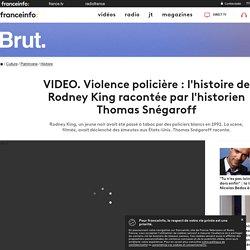 Violence policière : l'histoire de Rodney King racontée par l'historien Thomas Snégaroff