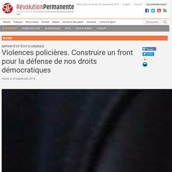 Violences policières. Construire un front pour la défense de nos droits démocratiques